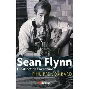 Sean Flynn ; linstinct de laventure (9782268070254