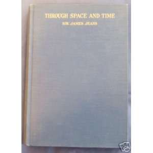 Through Space and Time: Sir James Jeans: Books