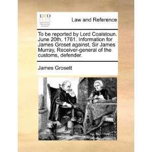 Sir James Murray, Receiver general of the customs, defender